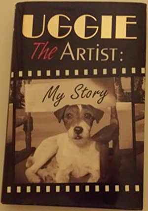 Uggie, the Artist: My Story