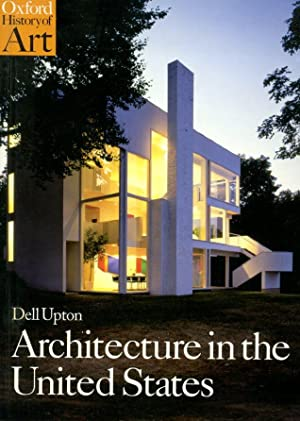 Architecture in the United States (Oxford History of Art)