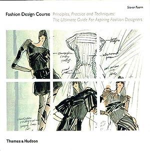 Fashion Design Course: Principles, Practice and Techniques: Steven Faerm