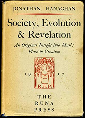 Society, Evolution & Revelation : An Original Insight Into Man's Place in Creation (SIGNED By AUT...