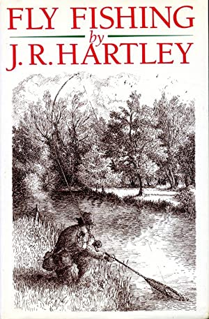Fly Fishing : Memories of Angling Days: Hartley, J. R.