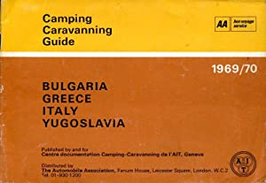AA Camping Caravanning Guide : Bulgaria, Greece, Italy and Yogoslavia