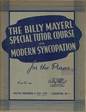 The Billy Mayerl Special Tutor Course in Modern Syncopation (for the piano)