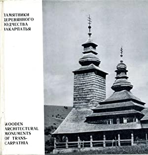 Wooden Architectural Monuments of Trans-Carpathia
