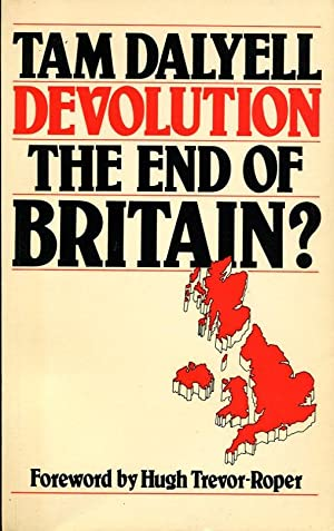 Devolution: The End of Britain? (Signed By Author)