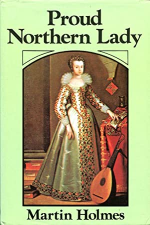 Proud Northern Lady: Lady Anne Clifford, 1590-1676