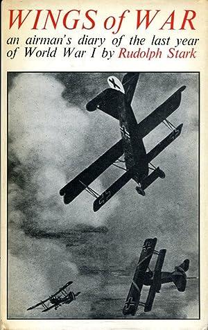Wings of War : An Airman's Diary: Stark, Rudolph