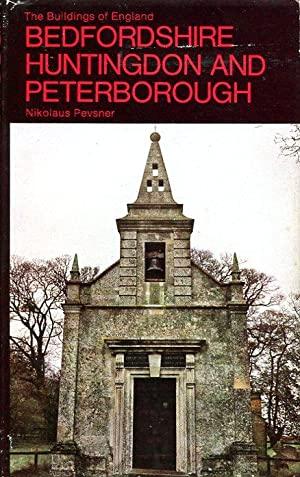 Bedfordshire, Huntingdonshire and Peterborough (The Buildings of England)