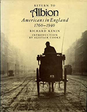 Return to Albion: Americans in England, 1760-1940: Kenin, Richard