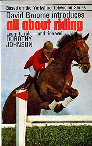 All about Riding : Learn to Ride - and Ride Well