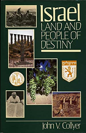 Israel : Land and People of Destiny: Collyer, John V.