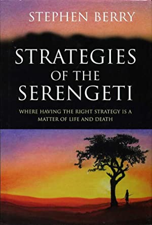 Strategies of the Serengeti : Where Having the Right Strategy is a Matter of Life and Death