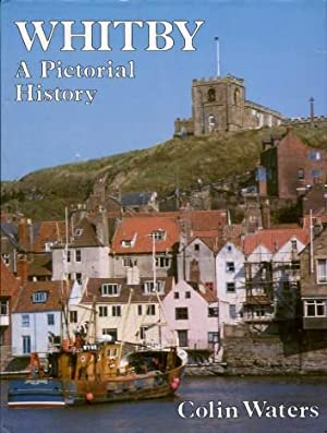 Whitby : A Pictorial History: Waters, Colin