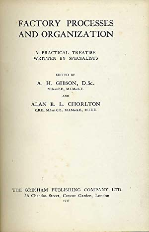 Factory Processes and Organization : A Practical: Gibson, A. H.