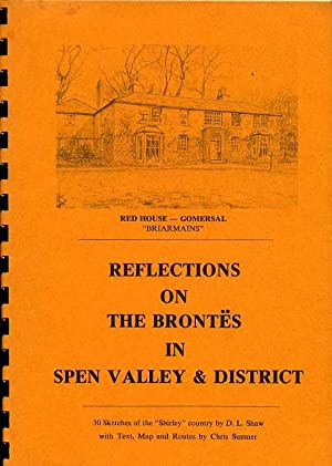 Reflections on the Brontes in Spen Valley & District (SIGNED By AUTHOR)