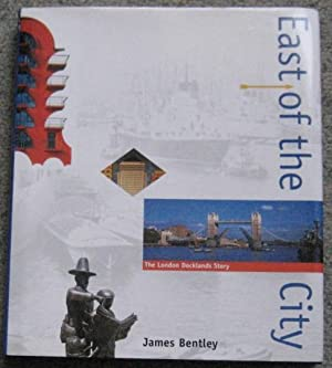 East of the City : The London: Bentley, James