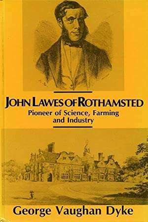 John Lawes of Rothamsted : Pioneer of Science, Farming and Industry (SIGNED By AUTHOR)