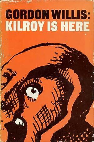 Kilroy Is Here: Willis, Gordon