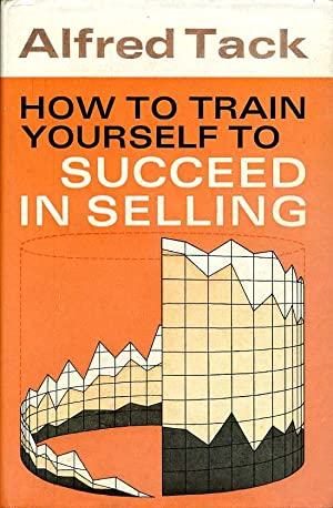 How to Train Yourself to Succeed in Selling