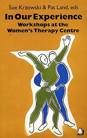 In Our Experience : Workshops at The Women's Therapy Centre
