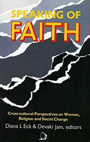 Speaking of Faith : Cross-Cultural Perspectives on: Eck, Diana L.;