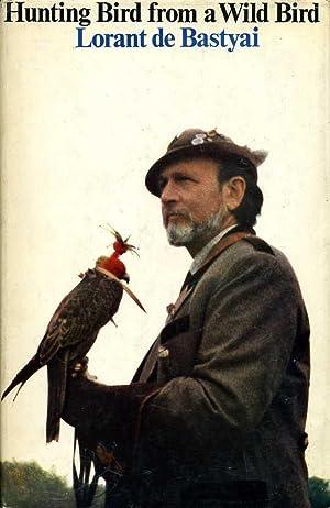 Hunting Bird from a Wild Bird: De Bastyai, Lorant