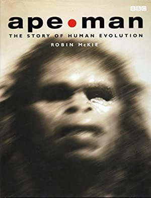 Ape - Man : The Story of Human Evolution