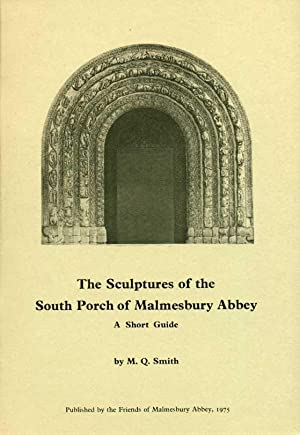 The Sculptures of the South Porch of Malmesbury Abbey : A Short Guide.