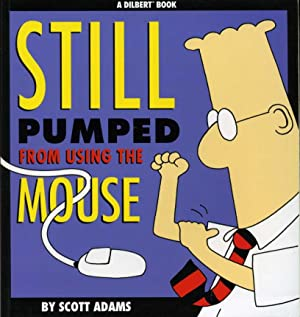 Still Pumped from Using the Mouse (Dilbert)