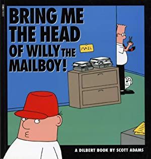 Bring Me the Head of Will the Mailboy! (Dilbert)