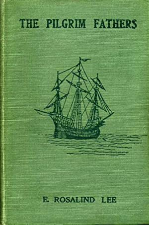 The Pilgrim Fathers : Their Trials and Adventures