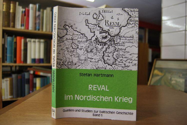 Reval im Nordischen Krieg. Quellen und Studien: Hartmann, Stefan: