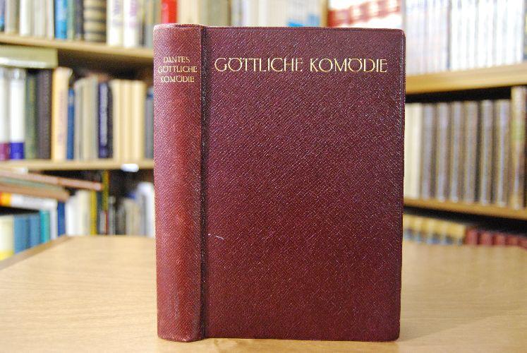 Die göttliche Komödie. Übersetzt von Philalethes. Mit: Dante Alighieri: