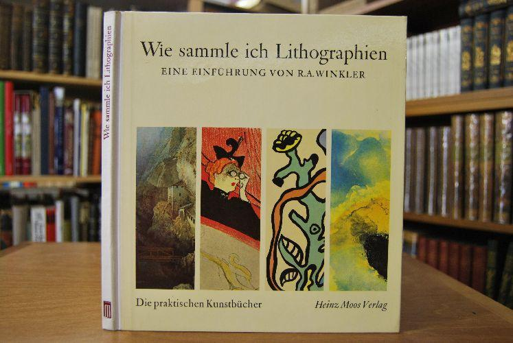 Wie sammle ich Lithographien. Eine Einführung.: Winkler, R.A.: