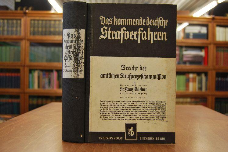 Das kommende deutsche Strafverfahren. Bericht der amtlichen: Gürtner, Franz:
