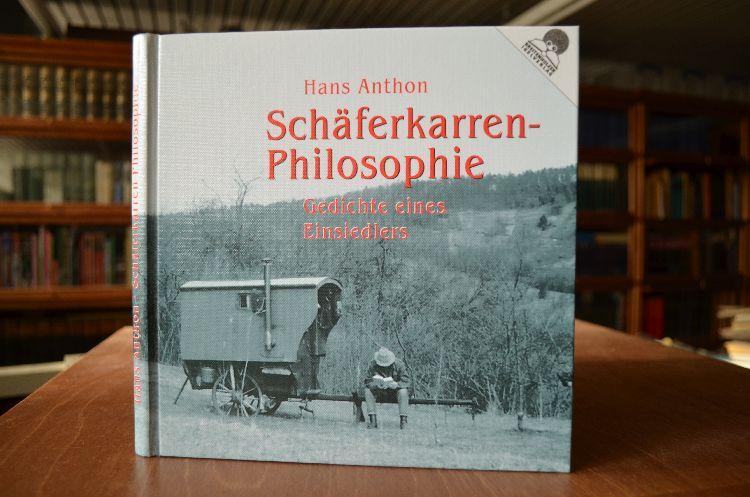 Schäferkarren-Philosophie. Gedichte eines Einsiedlers. - Anthon, Hans