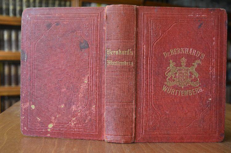 Reise- und Industrie-Handbuch für Württemberg und die: Bernhard, Julius: