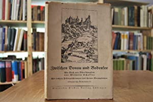 Zwischen Donau und Bodensee. Ein Buch aus Oberschwaben. Mit sechzig Federzeichnungen von Heiner ...
