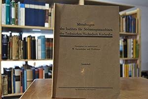 Mitteilungen des Instituts für Strömungsmaschinen der Technischen Hochschule Karlsruhe. Heft 1.: ...