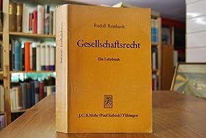 Gesellschaftsrecht. Ein Lehrbuch.: Reinhardt, Rudolf: