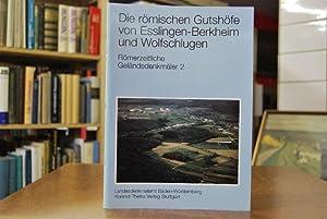 Die römischen Gutshöfe von Esslingen-Berkheim und Wolfschlugen: Luik, Martin und