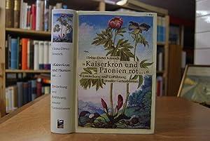 """Kaiserkron und Päonien rot ."""". Entdeckung und Einführung unserer Gartenblumen. Reihe """"..."""