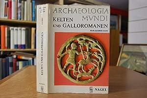 Kelten und Galloromanen. Archaeologia Mundi. Übersetzung aus dem Französischen G. ...