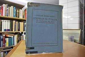 Stephan Rottaler. Ein Bildhauer der Frührenaissance in Altbayern.: Halm, Philipp Maria:
