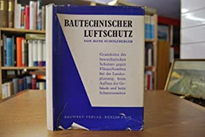 Bautechnischer Luftschutz. Grundsätze des bautechnischen Schutzes gegen: Schoszberger, Hans: