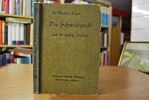 Die Schwabenalb und ihr geologischer Aufbau. Mit 60 Abbildungen, einem Bild von Pfarrer Dr. Engel, ...