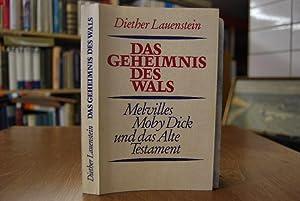 Das Geheimnis des Wals. Melvilles Moby Dick: Lauenstein, Diether: