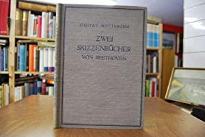 Zwei Skizzenbücher von Beethoven. Aus den Jahren 1801 bis 1803.: Nottebohm, Gustav: