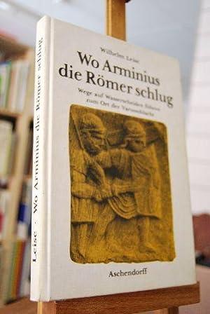 Wo Arminius die Römer schlug. Wege auf Wasserscheiden führen zum Ort d. Varusschlacht.: Leise, ...