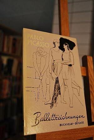 Ballettzeichnungen Pablo Picasso. Mit einer Einleitung von